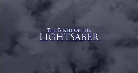 The Birth of The Lightsaber